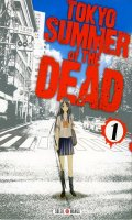 Tokyo summer of the dead T.1