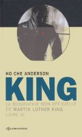 King, la biographie non-officielle de Martin Luther King T.3
